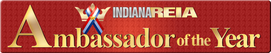 In recognition of the REIA member who promotes and grows the Fort Wayne Real Estate Investors Association and by helps others get started in real estate investing we bestow the Ambassador Award